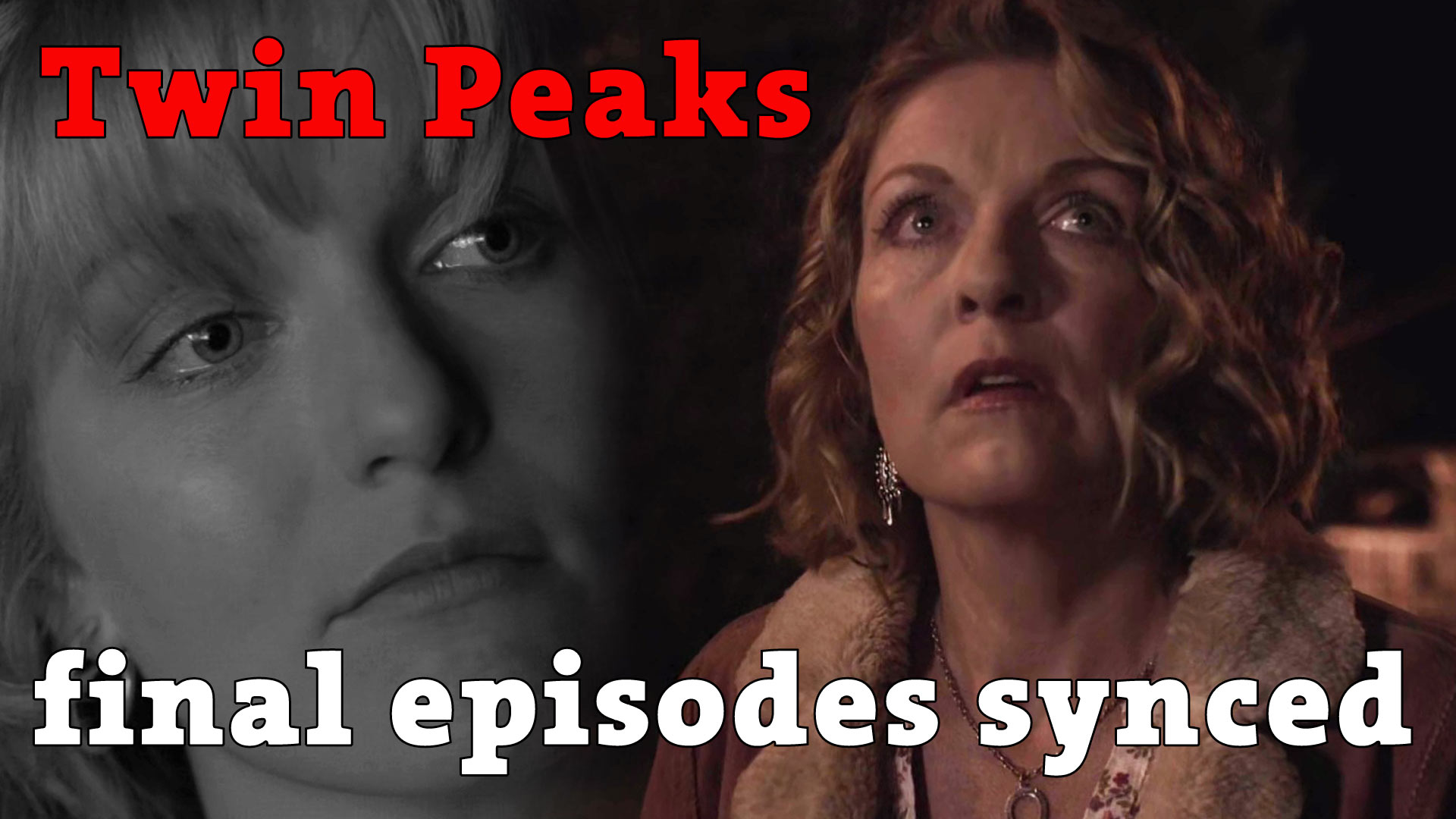 Twin Peaks final episodes synced